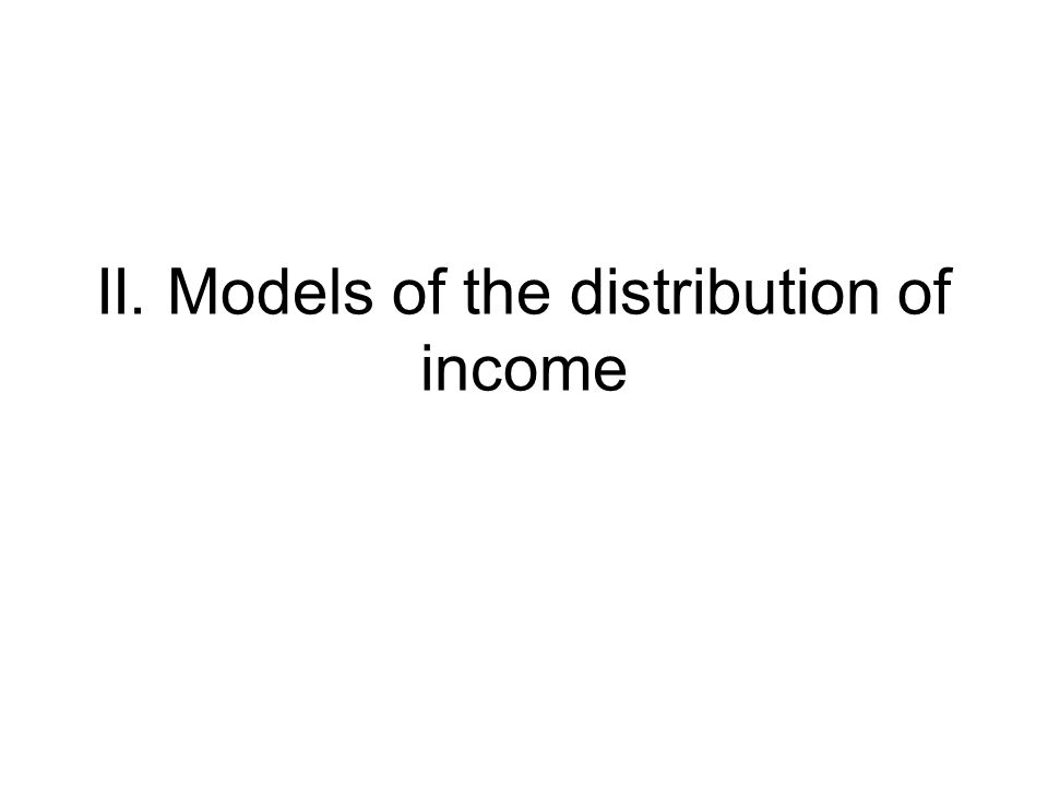 II. Models of the distribution of income