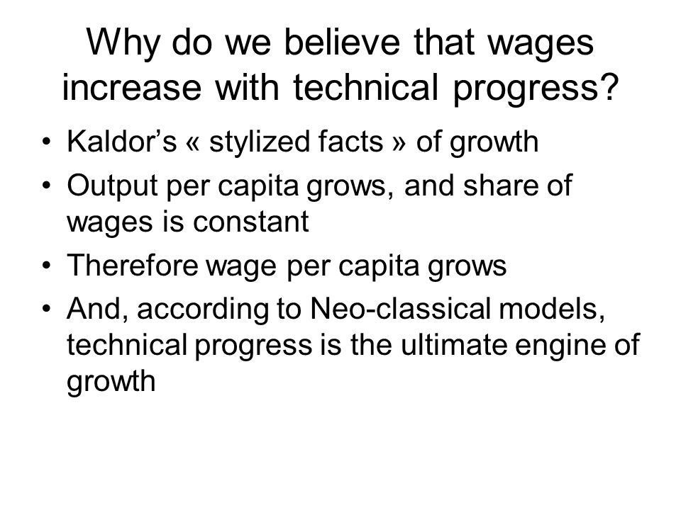 Why do we believe that wages increase with technical progress.
