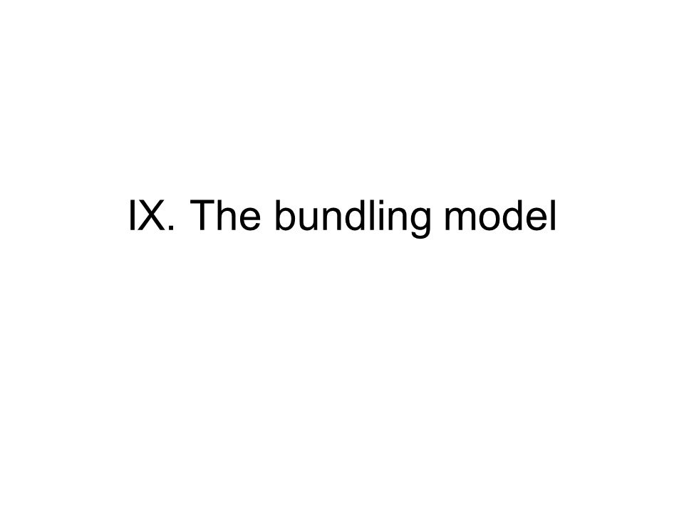 IX. The bundling model