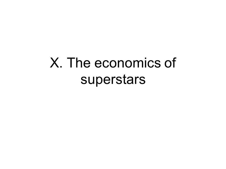X. The economics of superstars