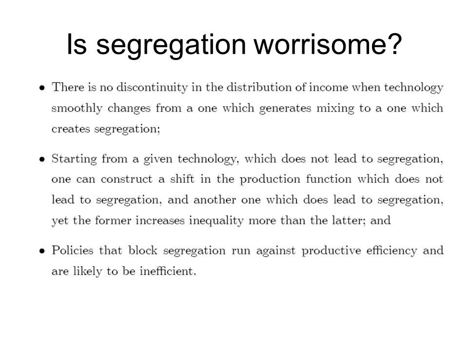 Is segregation worrisome?