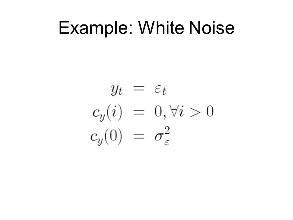 Example: White Noise