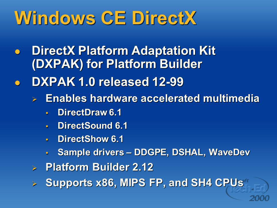 Windows CE DirectX DirectX Platform Adaptation Kit (DXPAK) for Platform Builder DirectX Platform Adaptation Kit (DXPAK) for Platform Builder DXPAK 1.0