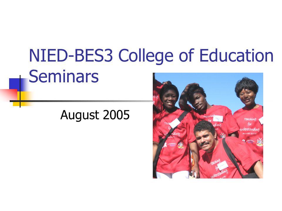 NIED-BES3 College of Education Seminars August 2005
