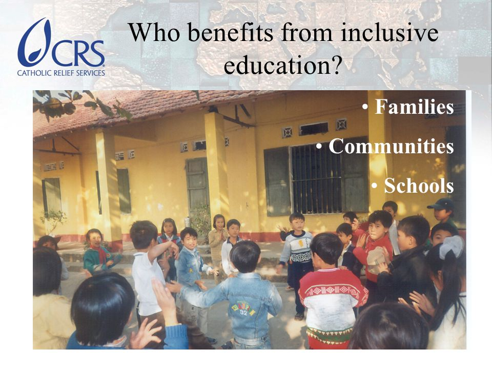 Who benefits from inclusive education Families Communities Schools