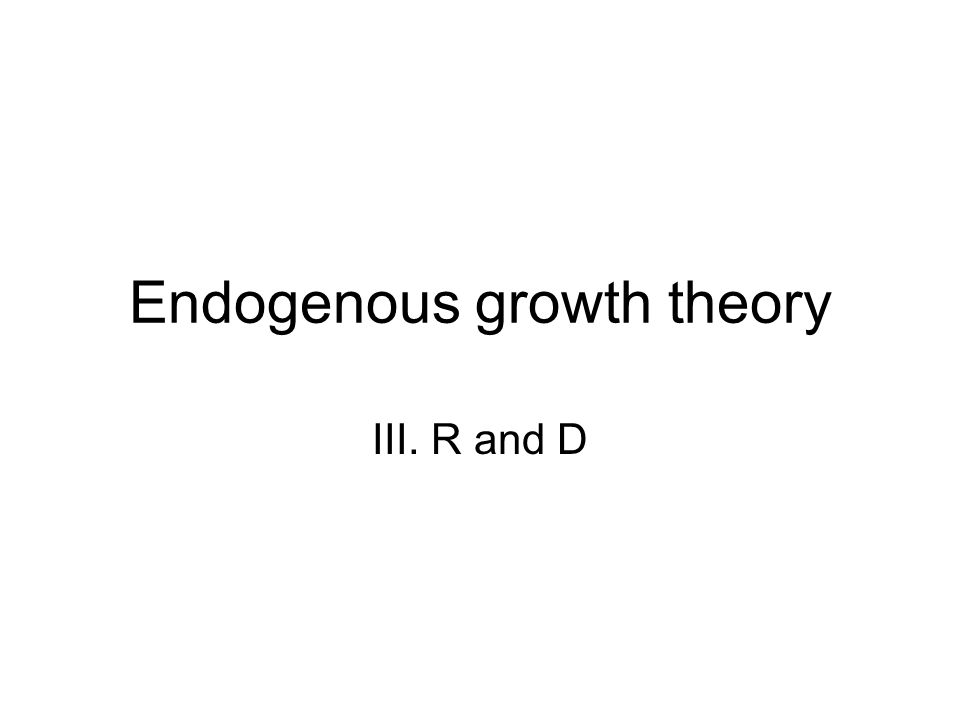Endogenous growth theory III. R and D