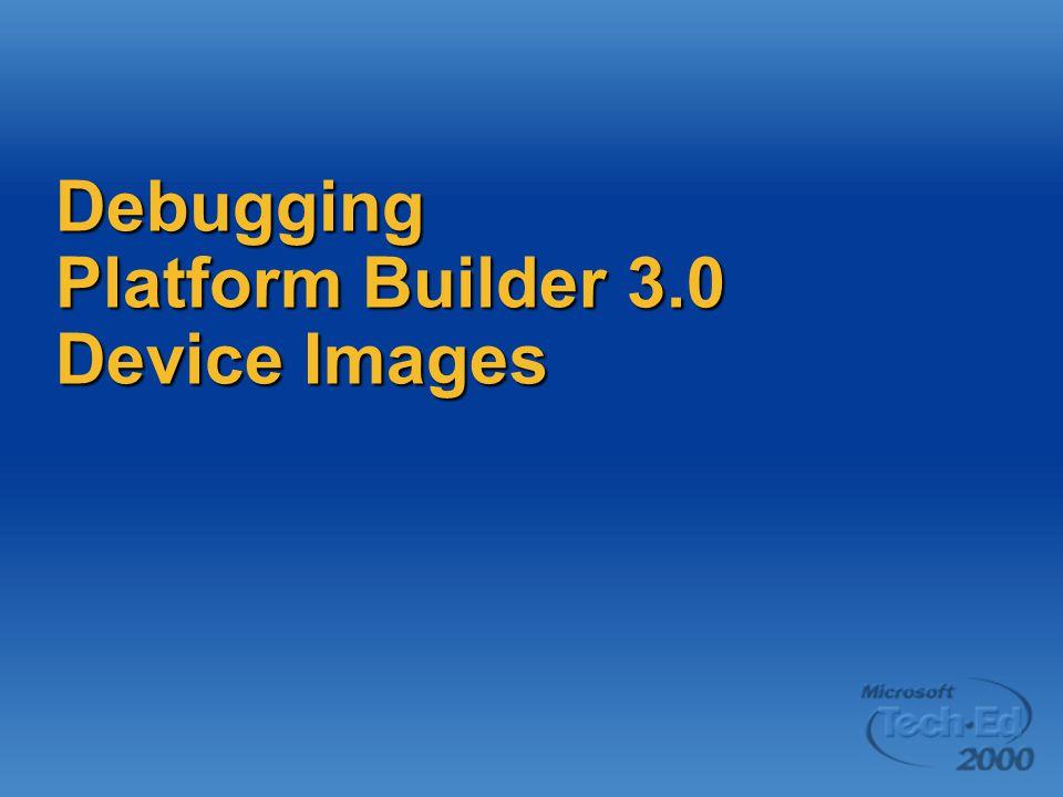 Debugging Platform Builder 3.0 Device Images