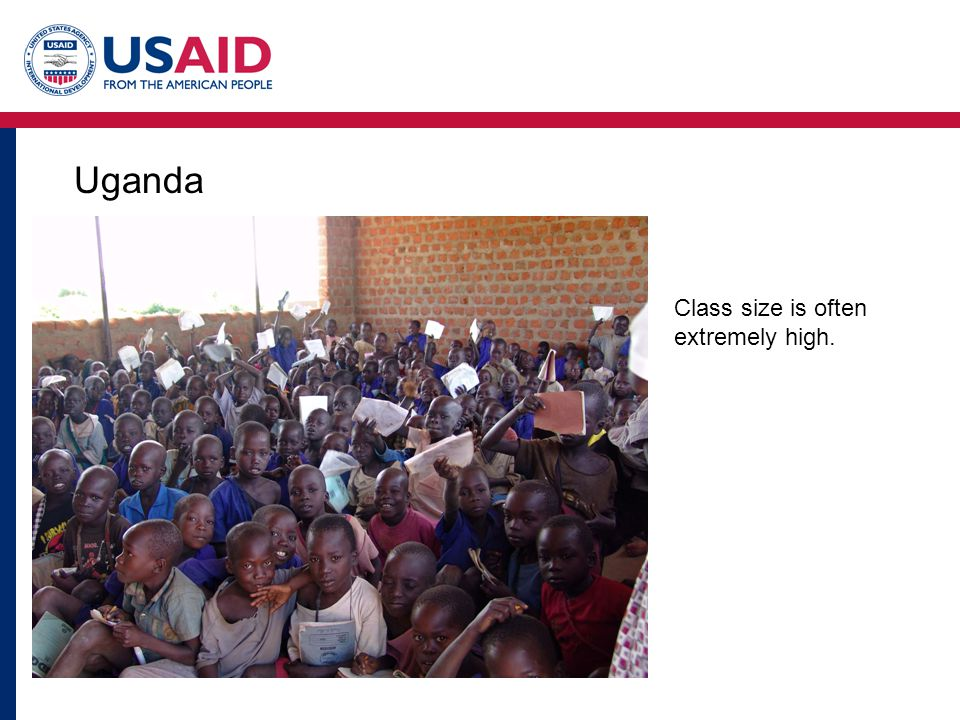 Uganda Class size is often extremely high.