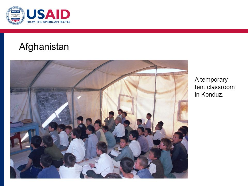 Afghanistan A temporary tent classroom in Konduz.