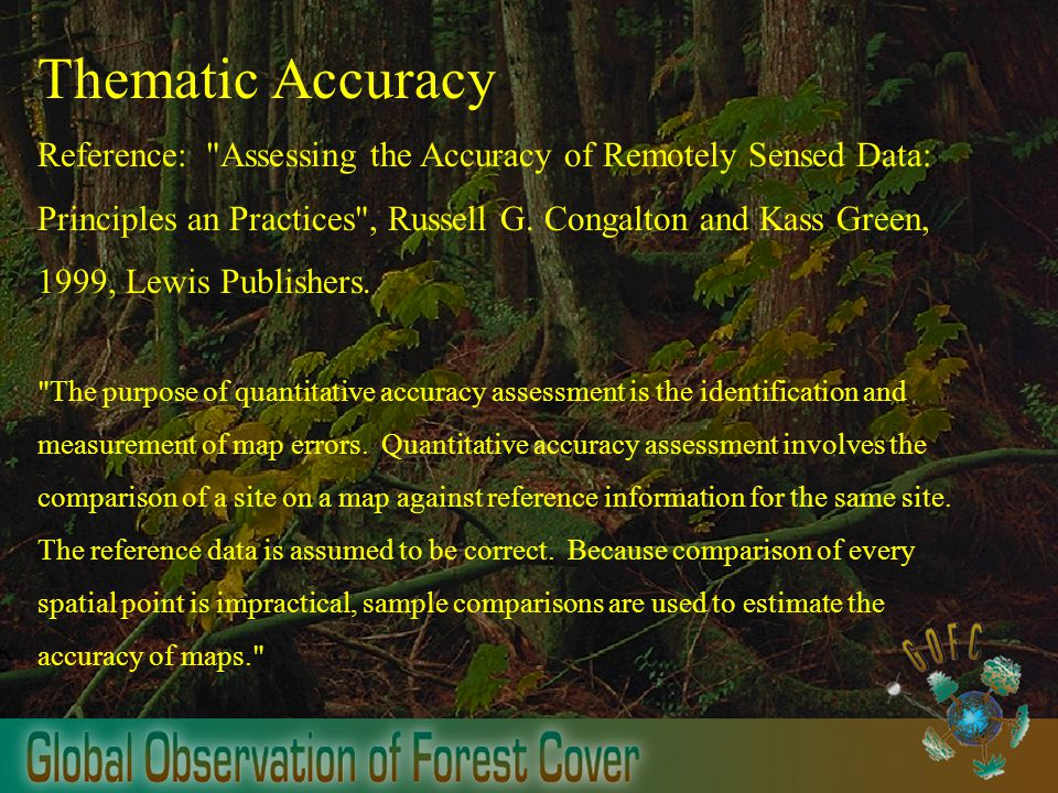 Thematic Accuracy Reference: Assessing the Accuracy of Remotely Sensed Data: Principles an Practices , Russell G.
