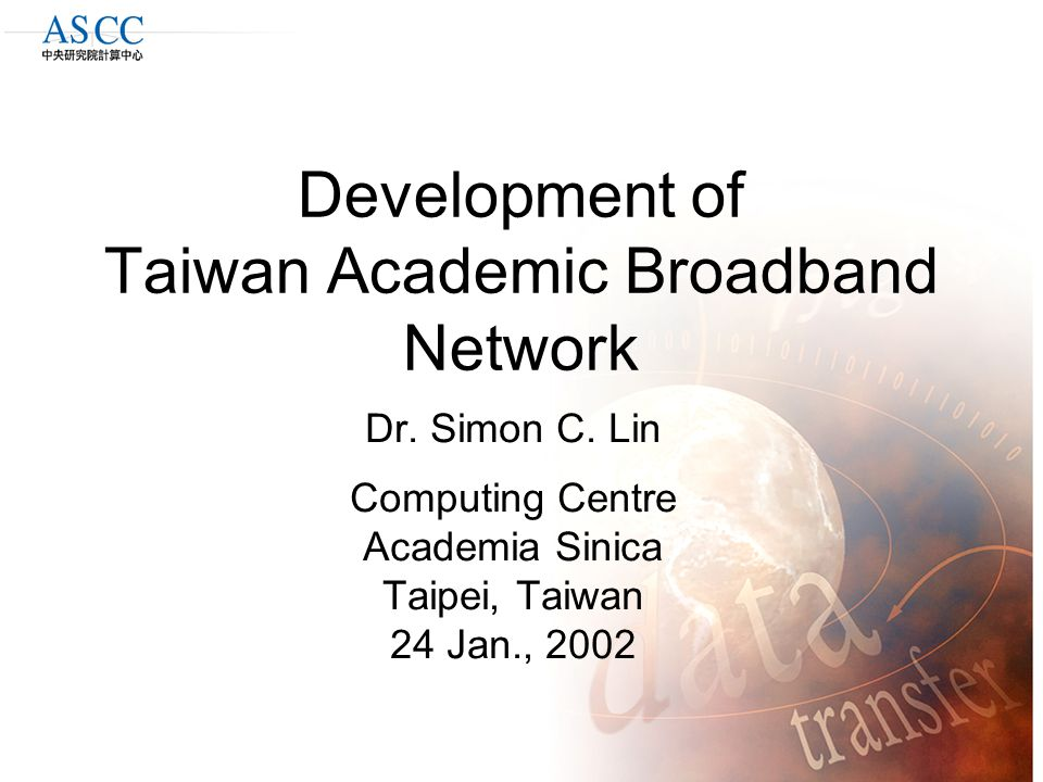 Development of Taiwan Academic Broadband Network Dr.