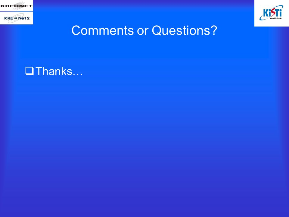 Comments or Questions  Thanks …
