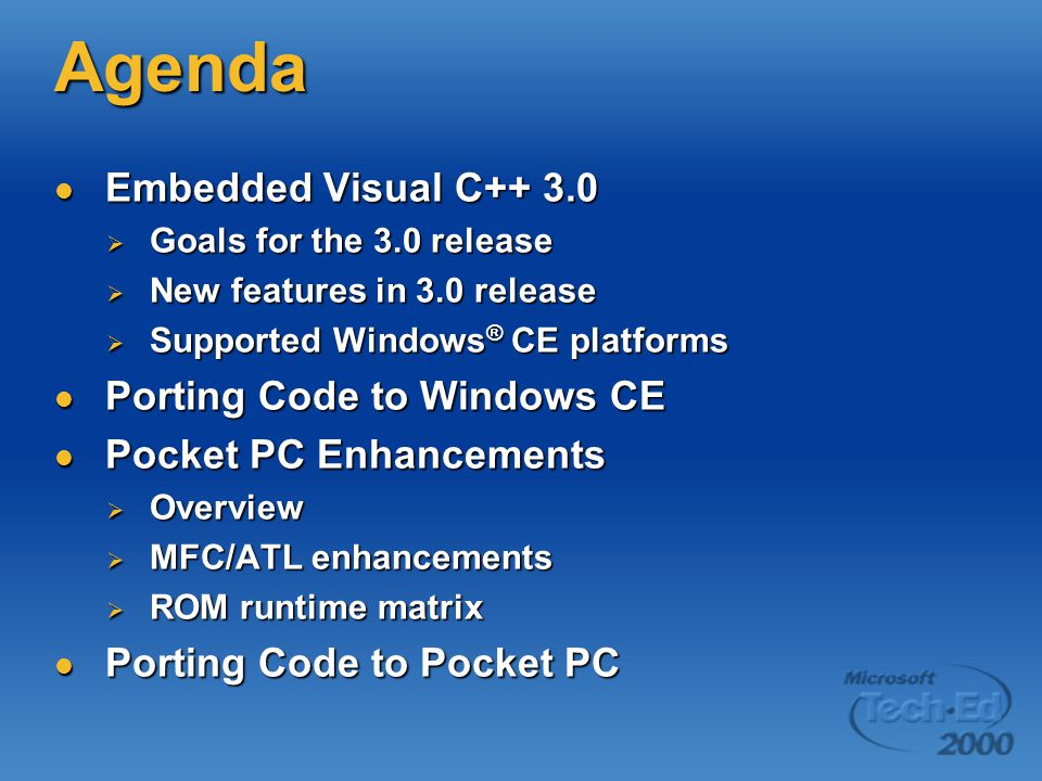 Goals For The 3.0 Release EVC will be a world class development tool for embedded developers targeting Windows CE 3.0 EVC will be a world class development tool for embedded developers targeting Windows CE 3.0 EVC will be everything an embedded developer needs to start writing C++ code EVC will be everything an embedded developer needs to start writing C++ code EVC will be a quality experience for the developer EVC will be a quality experience for the developer