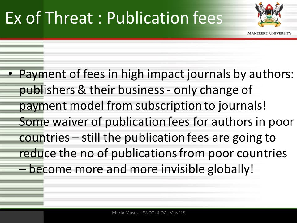Ex of Threat : Publication fees Payment of fees in high impact journals by authors: publishers & their business - only change of payment model from su