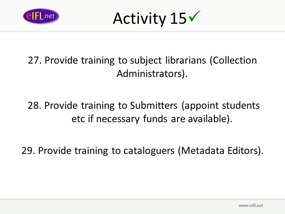 Activity 15 27. Provide training to subject librarians (Collection Administrators).