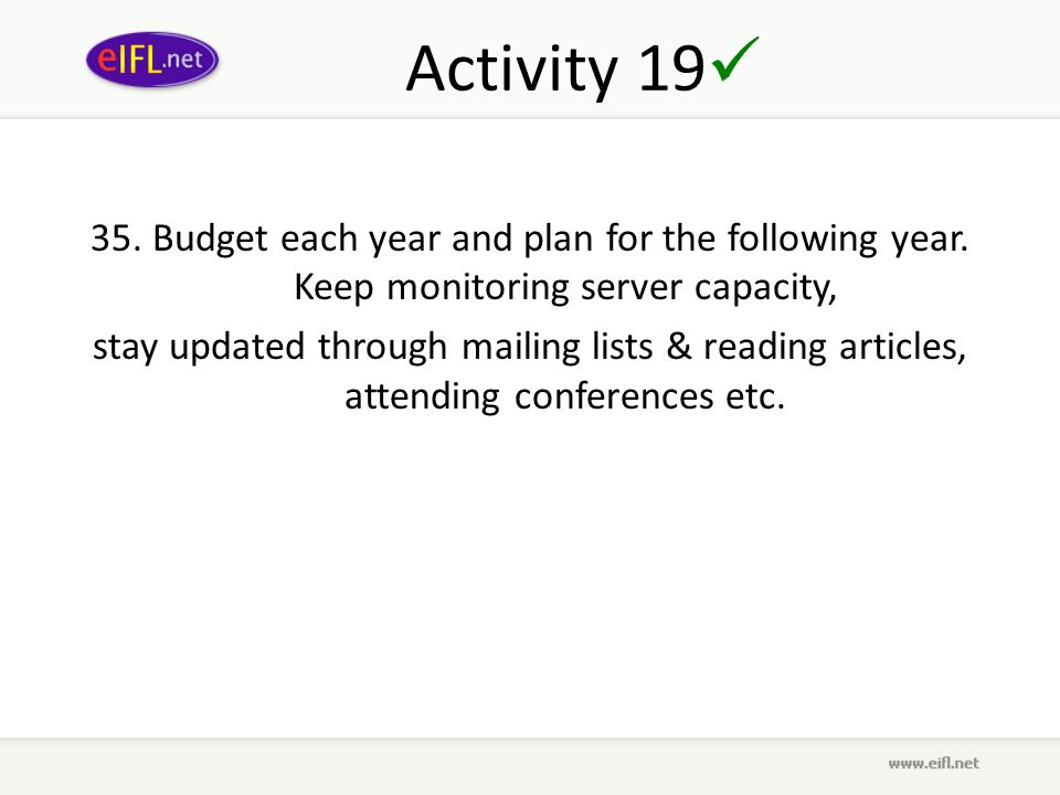 Activity 19 35. Budget each year and plan for the following year.