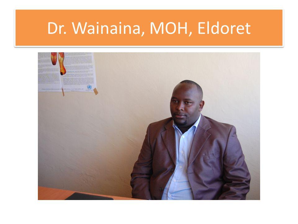 Dr. Wainaina, MOH, Eldoret