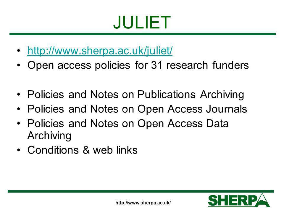 http://www.sherpa.ac.uk/ JULIET http://www.sherpa.ac.uk/juliet/ Open access policies for 31 research funders Policies and Notes on Publications Archiv