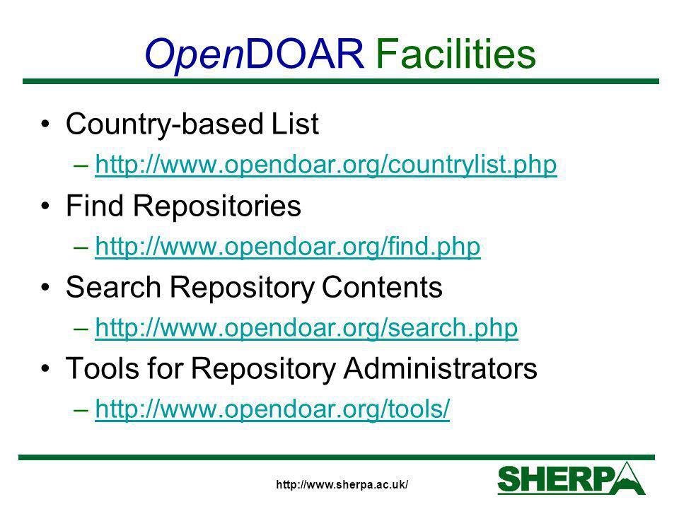 http://www.sherpa.ac.uk/ OpenDOAR Facilities Country-based List –http://www.opendoar.org/countrylist.phphttp://www.opendoar.org/countrylist.php Find R