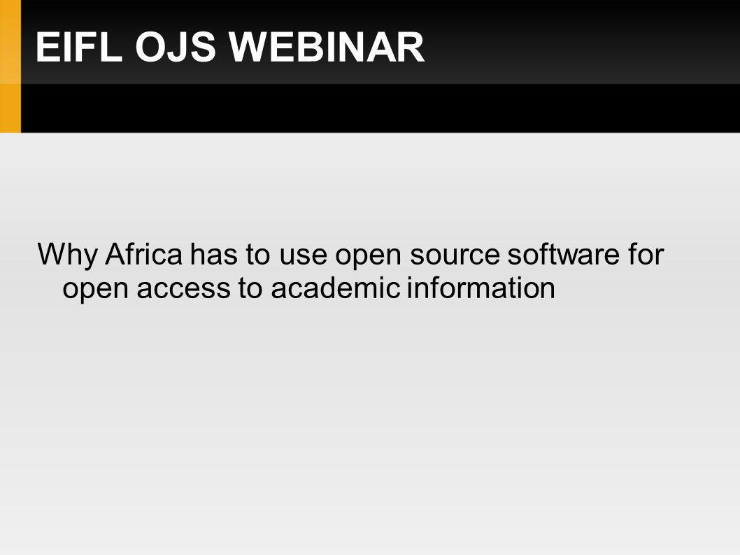 EIFL OJS WEBINAR How do you implement open journal software for long term preservation of electronic citations