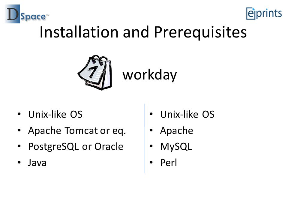 Installation and Prerequisites Unix-like OS Apache Tomcat or eq.