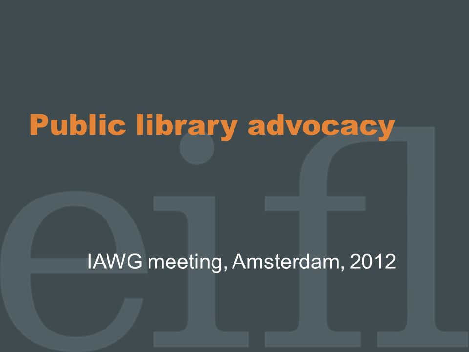 Public library advocacy IAWG meeting, Amsterdam, 2012