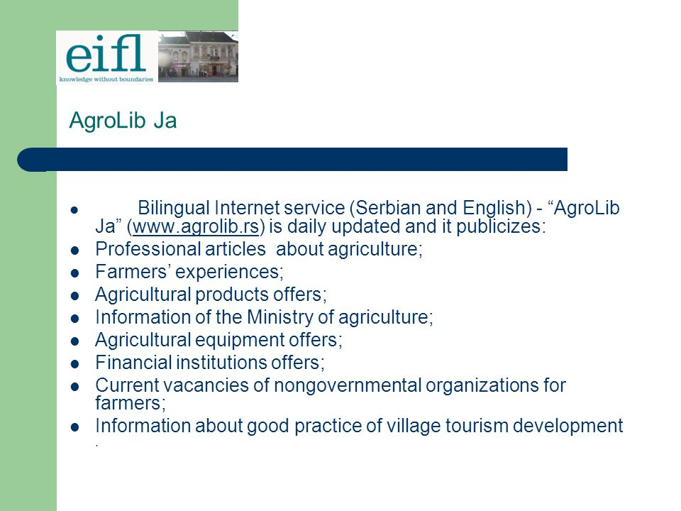 AgroLib Ja USERS Users of this project are farmers from 52 villages that belong to the town of Jagodina.
