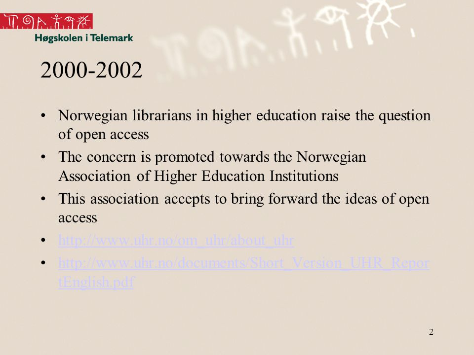 3 2003-2004 At this time there were no official policy statements from the Norwegian government on open access But government agencies supported with funding an initiative to make a common platform for open access- activities NORA - Norwegian Open Research Archives http://www.ub.uio.no/nora/noaister/search.html
