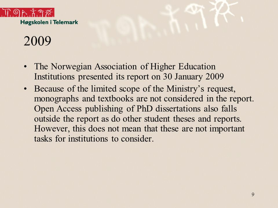 10 2009 To summarise, the Ministry of Education and Research, in addition to opinion-building, should prioritise the following measures at a national level: - Establish the Norwegian Science Index (NVI) with links to institutional archives - Initiate negotiations with publishers on national subscription and licensing agreements - Maintain NORA (Norwegian Open Research Archive), in the first instance for the current year