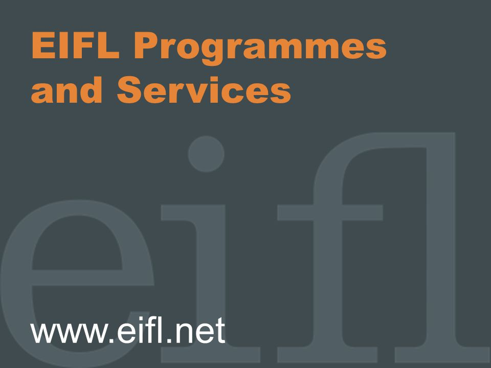 Who we are EIFL is an international not- for-profit organisation dedicated to enabling access to knowledge through libraries in more than 45 developing and transition countries in Africa, Asia and Europe.