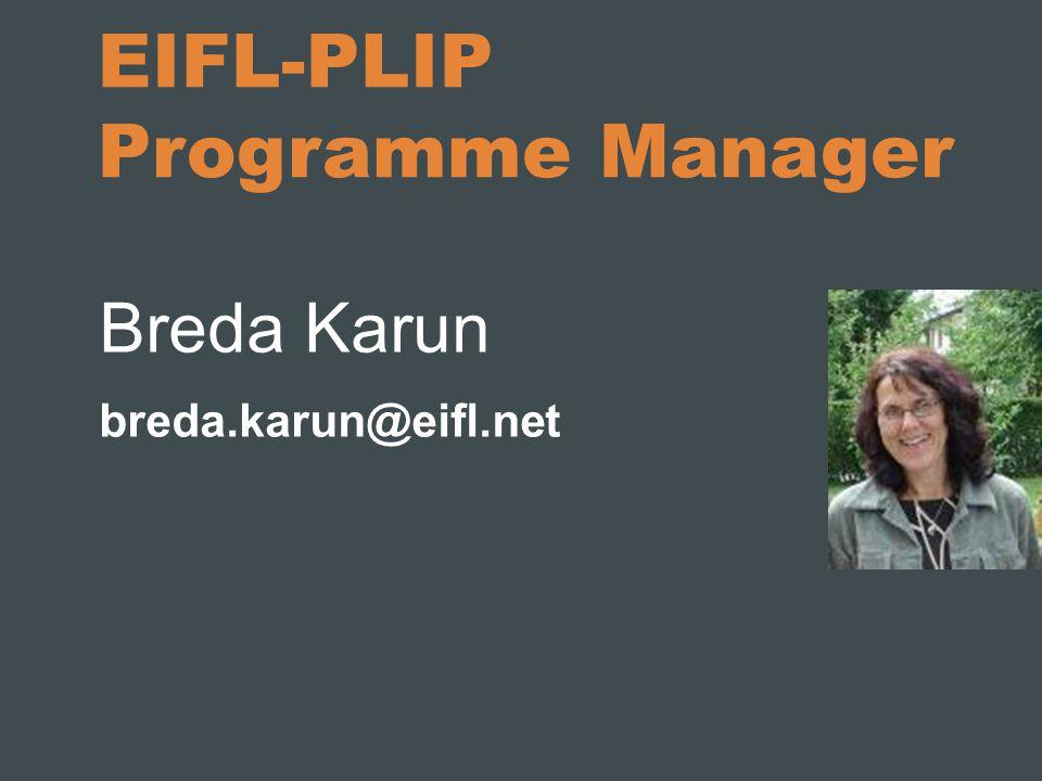 EIFL-PLIP Programme Manager Breda Karun breda.karun@eifl.net