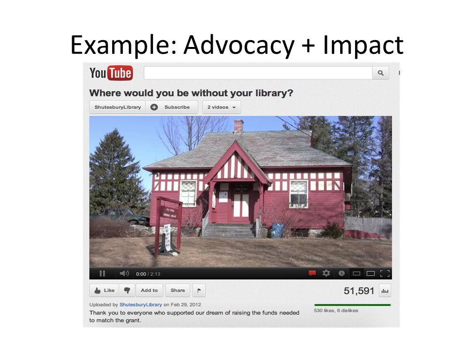 Example: Advocacy + Impact