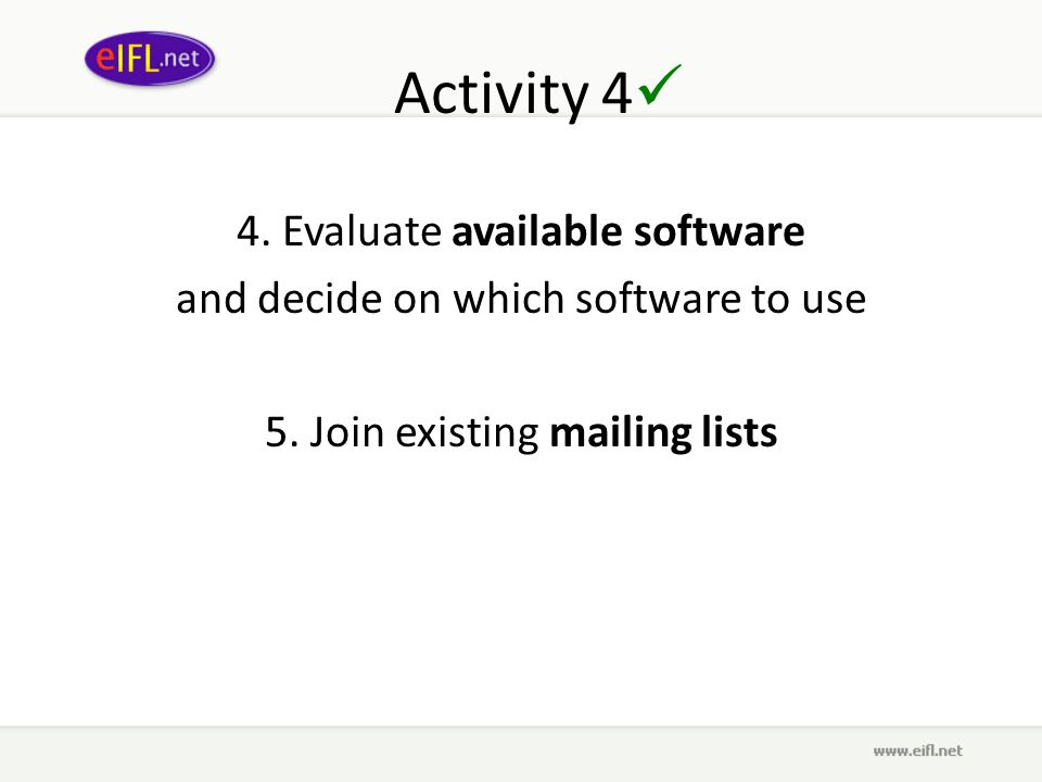 Activity 4 4. Evaluate available software and decide on which software to use 5.