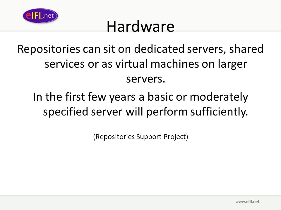 Hardware Repositories can sit on dedicated servers, shared services or as virtual machines on larger servers.