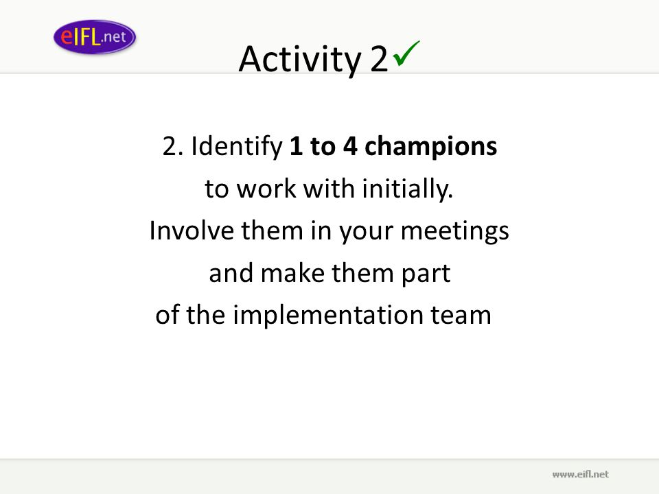 Activity 2 2. Identify 1 to 4 champions to work with initially.