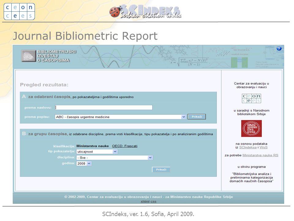 SCIndeks, ver. 1.6, Sofia, April 2009. Journal Bibliometric Report