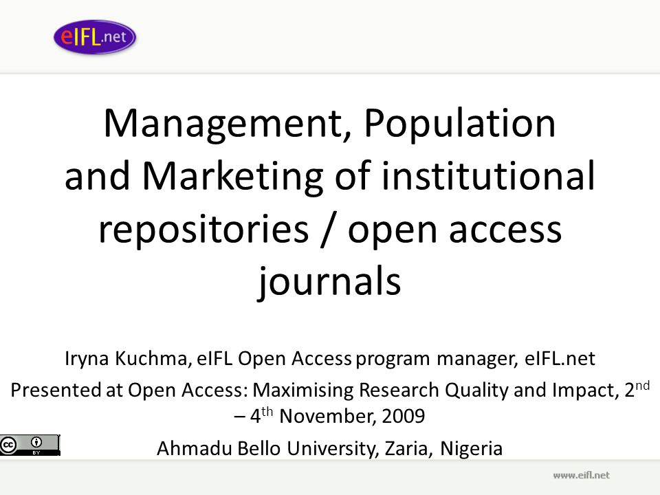Management, Population and Marketing of institutional repositories / open access journals Iryna Kuchma, eIFL Open Access program manager, eIFL.net Pre
