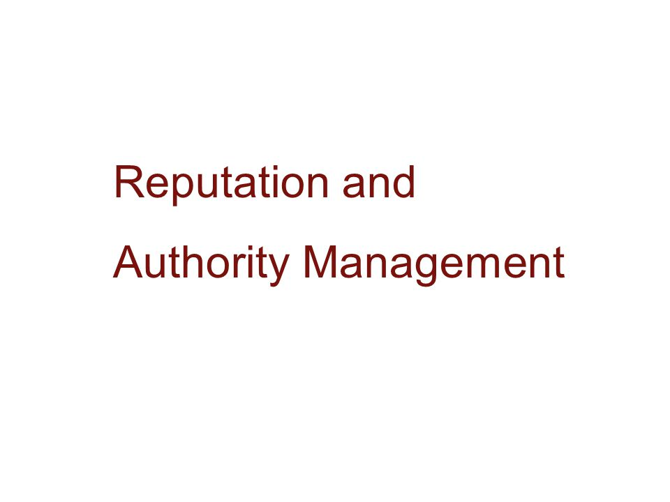Reputation and Authority Management