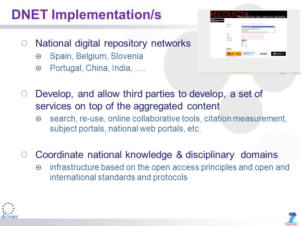 DNET Implementation/s National digital repository networks Spain, Belgium, Slovenia Portugal, China, India, ….