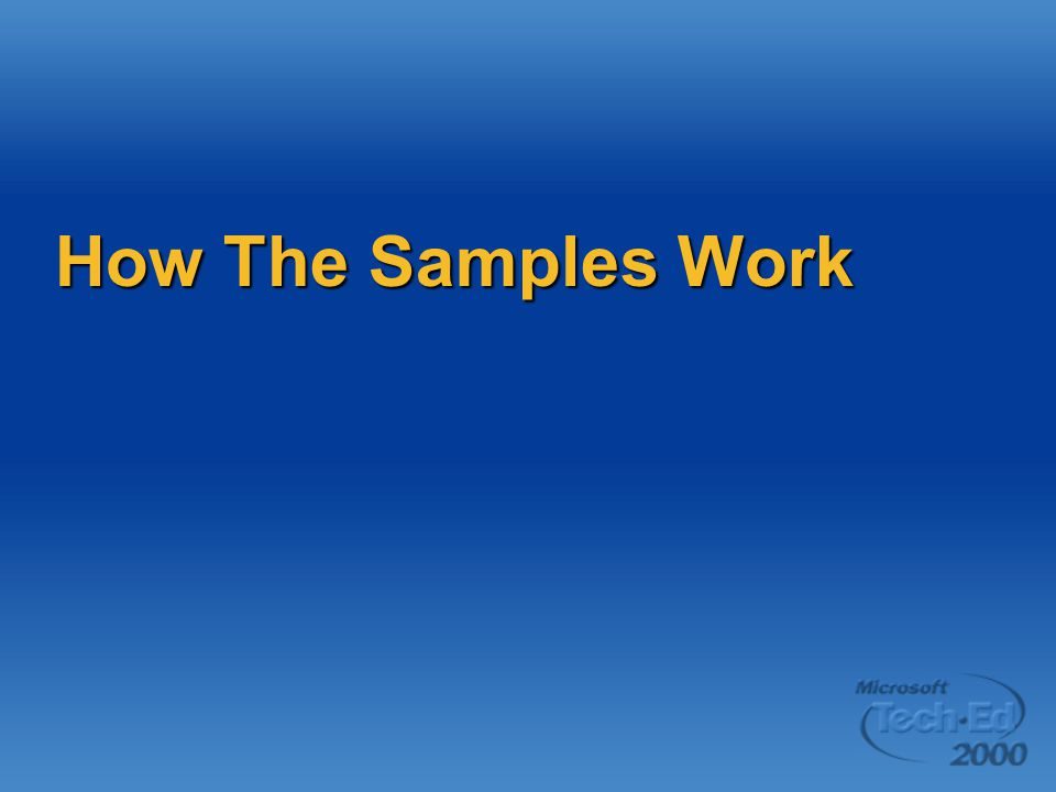 How The Samples Work