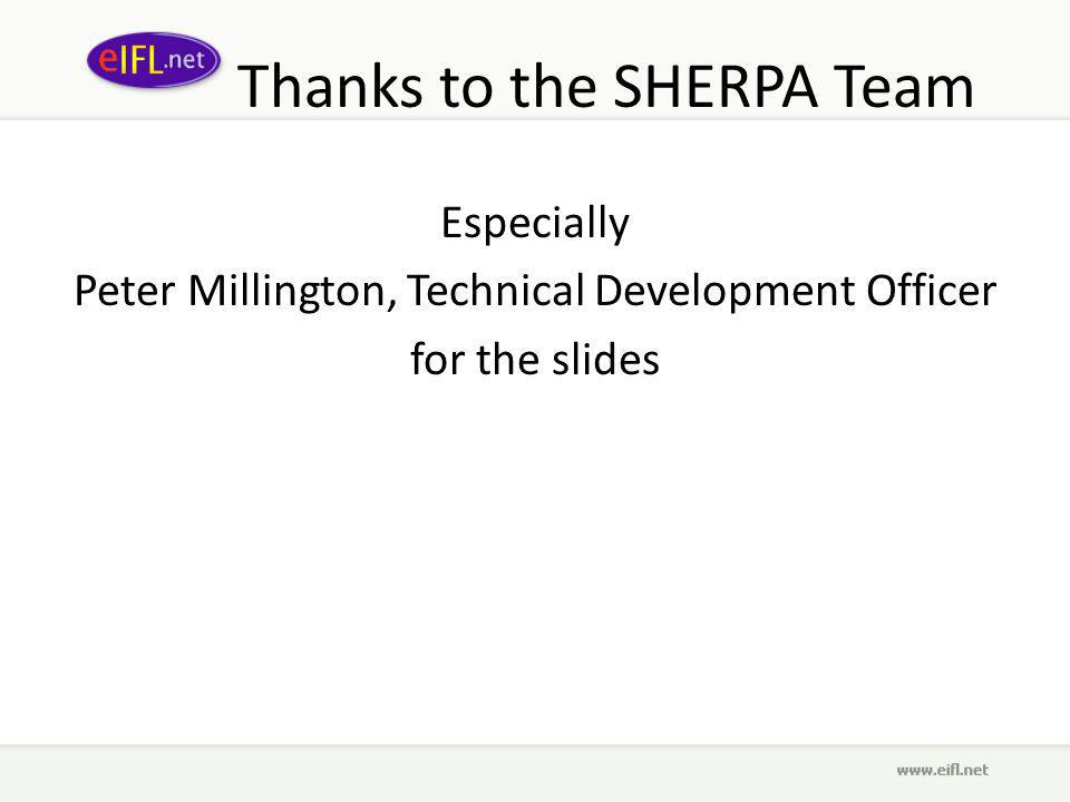 Thanks to the SHERPA Team Especially Peter Millington, Technical Development Officer for the slides