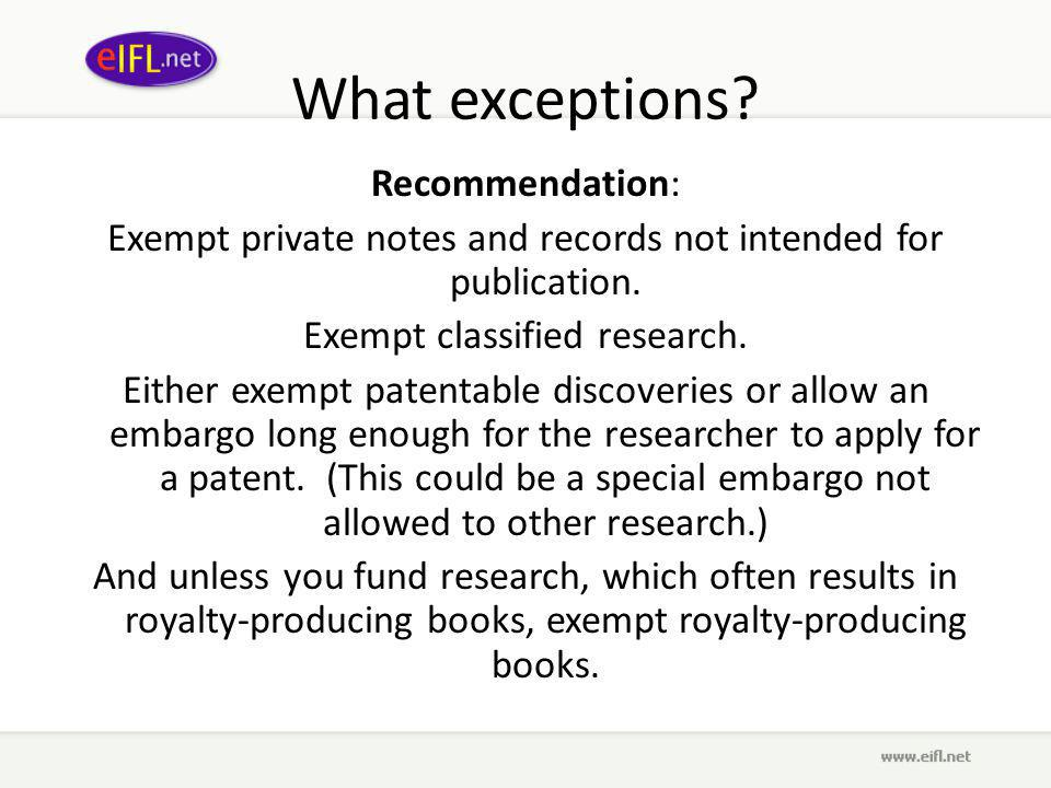 What exceptions. Recommendation: Exempt private notes and records not intended for publication.