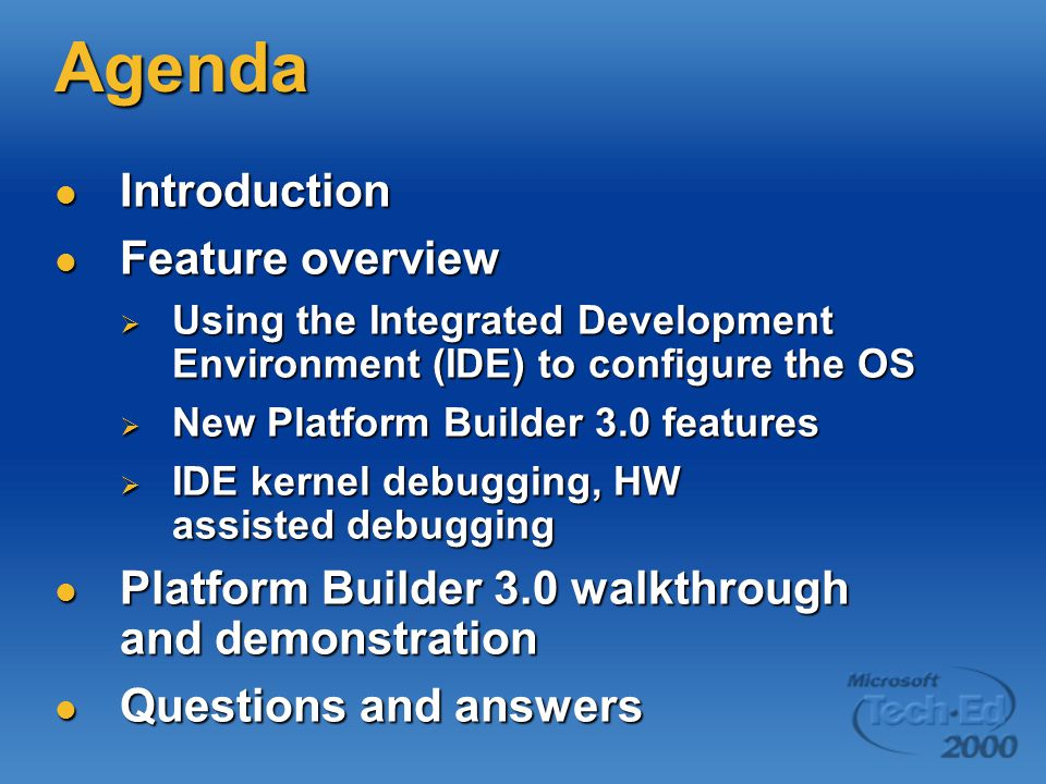 Agenda Introduction Introduction Feature overview Feature overview  Using the Integrated Development Environment (IDE) to configure the OS  New Plat
