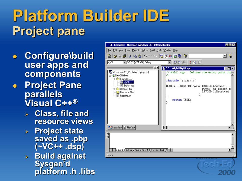 Platform Builder IDE Project pane Configure\build user apps and components Configure\build user apps and components Project Pane parallels Visual C++