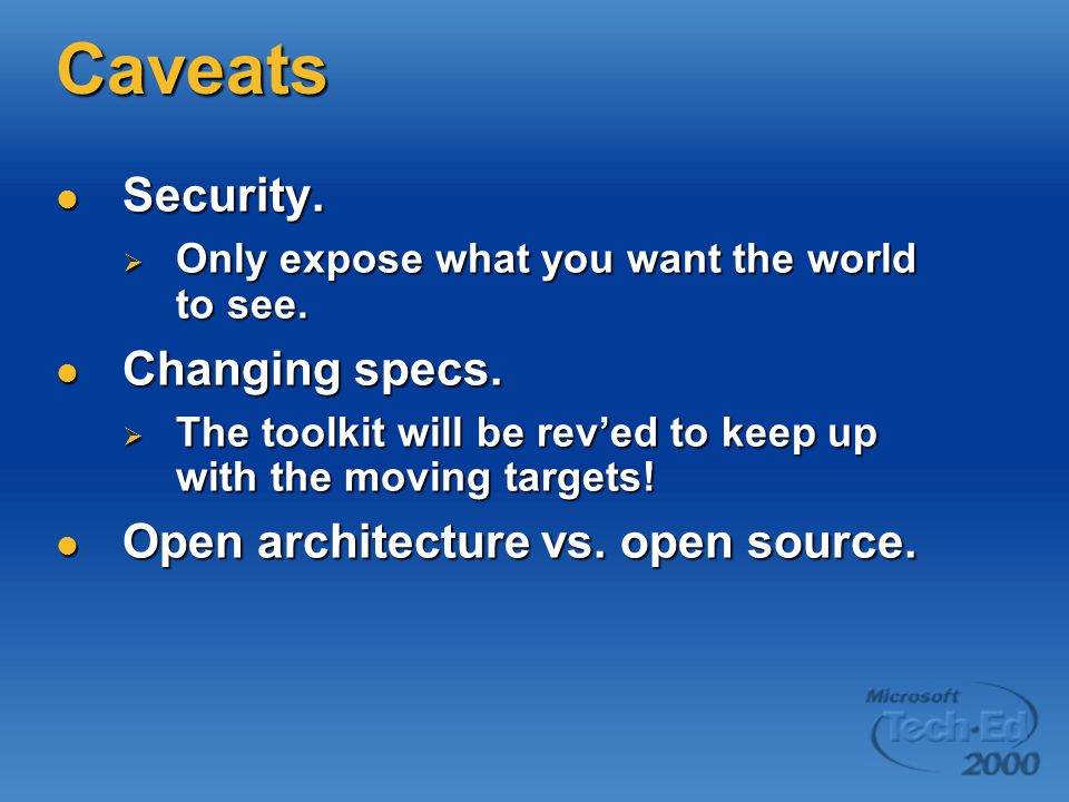 Caveats Security.Security.  Only expose what you want the world to see.