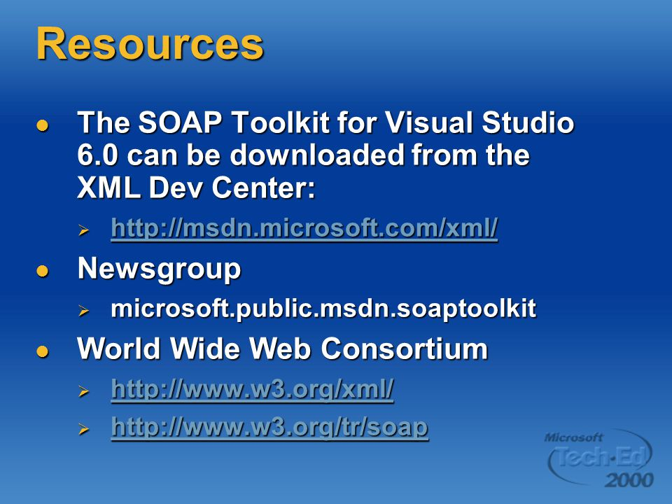Resources The SOAP Toolkit for Visual Studio 6.0 can be downloaded from the XML Dev Center: The SOAP Toolkit for Visual Studio 6.0 can be downloaded from the XML Dev Center:      Newsgroup Newsgroup  microsoft.public.msdn.soaptoolkit World Wide Web Consortium World Wide Web Consortium      