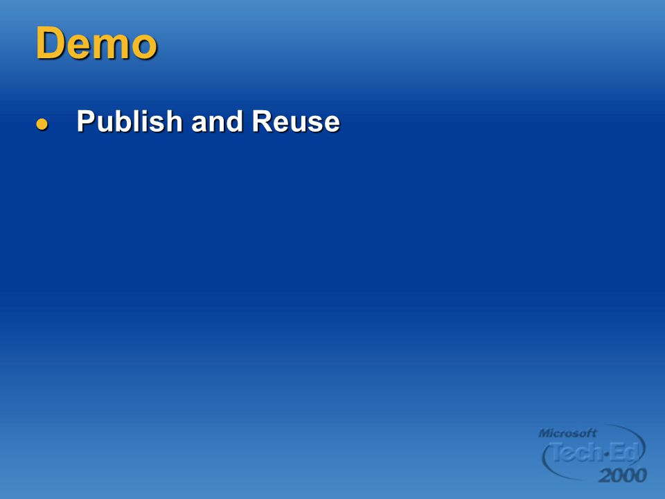 Demo Publish and Reuse Publish and Reuse