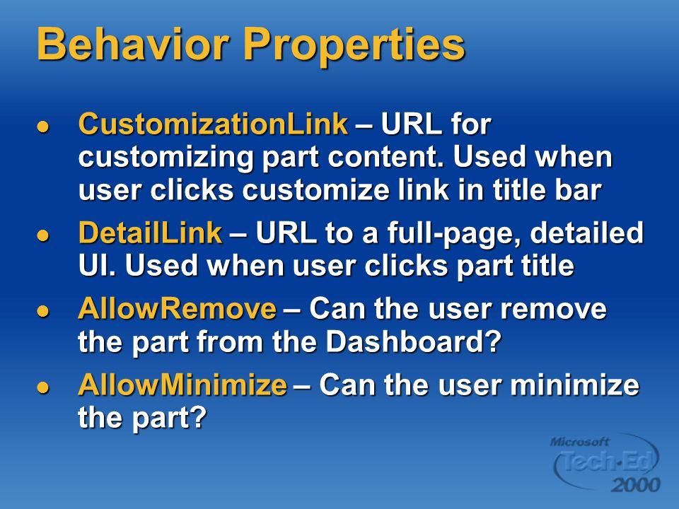 Behavior Properties CustomizationLink – URL for customizing part content. Used when user clicks customize link in title bar CustomizationLink – URL fo