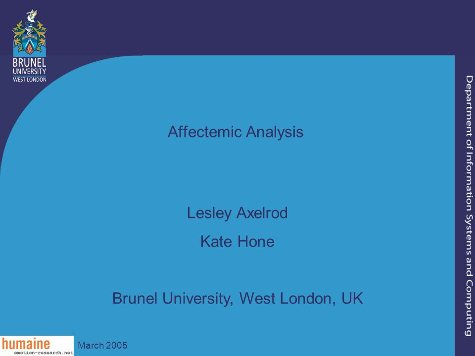 March 2005 Affectemic Analysis Lesley Axelrod Kate Hone Brunel University, West London, UK
