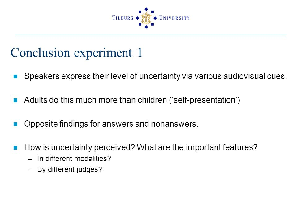 Conclusion experiment 1 Speakers express their level of uncertainty via various audiovisual cues.